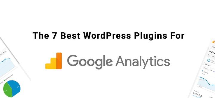 The 7 Best WordPress Plugins For Google Analytics